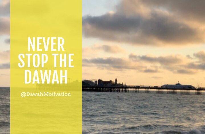 Photo of NEVER❗️STOP 🛑 THE DAWAH